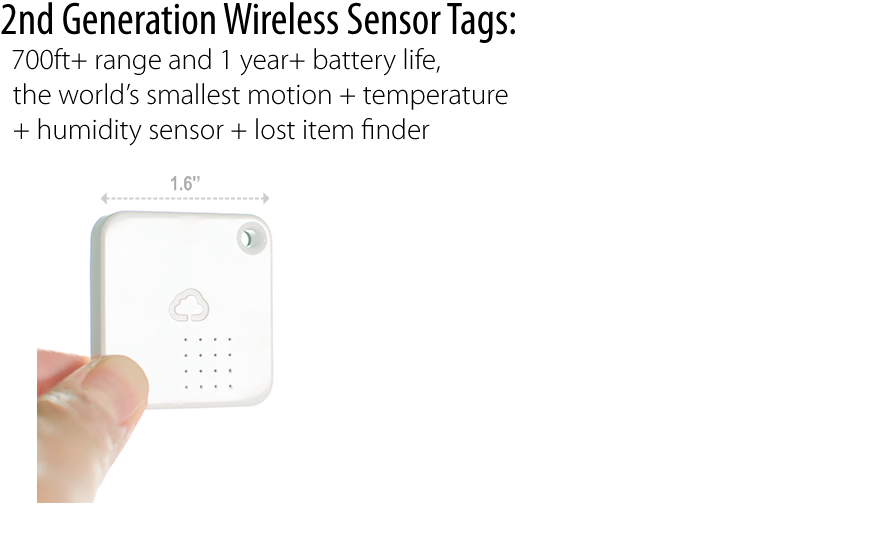 2nd Generation Wireless Motion Sensor Tag: 700ft+ range, proven longer battery life, the world's smallest motion + temperature  + humidity sensor + lost item finder